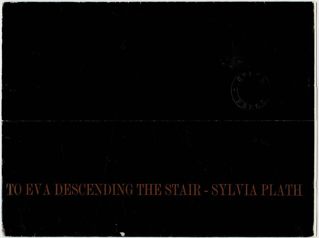the poetry of sylvia plath to eva descending the stair and edge Two draft typescripts, in successive versions,  go get the goodly squab and to eva descending the stair)  sylvia plath's poetry instructor at smith was .